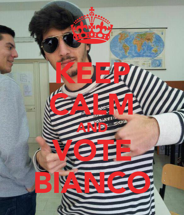 KEEP CALM AND VOTE BIANCO