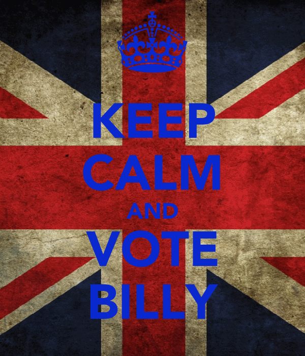 KEEP CALM AND VOTE BILLY