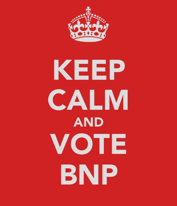 KEEP CALM AND VOTE BNP