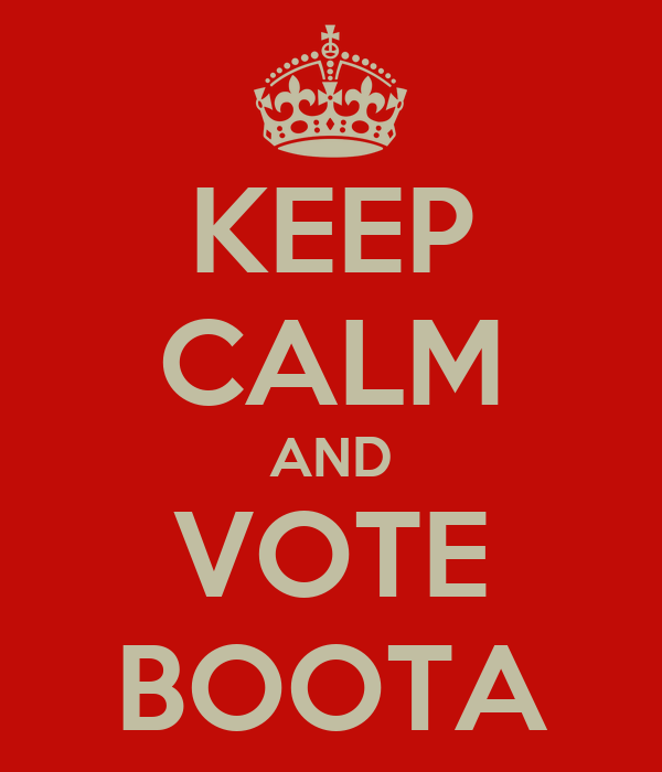 KEEP CALM AND VOTE BOOTA