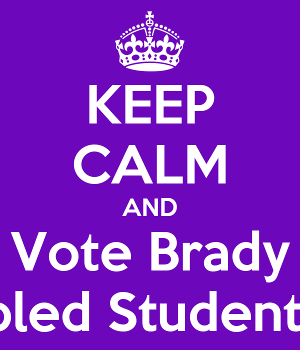 KEEP CALM AND Vote Brady Disabled Student PTO