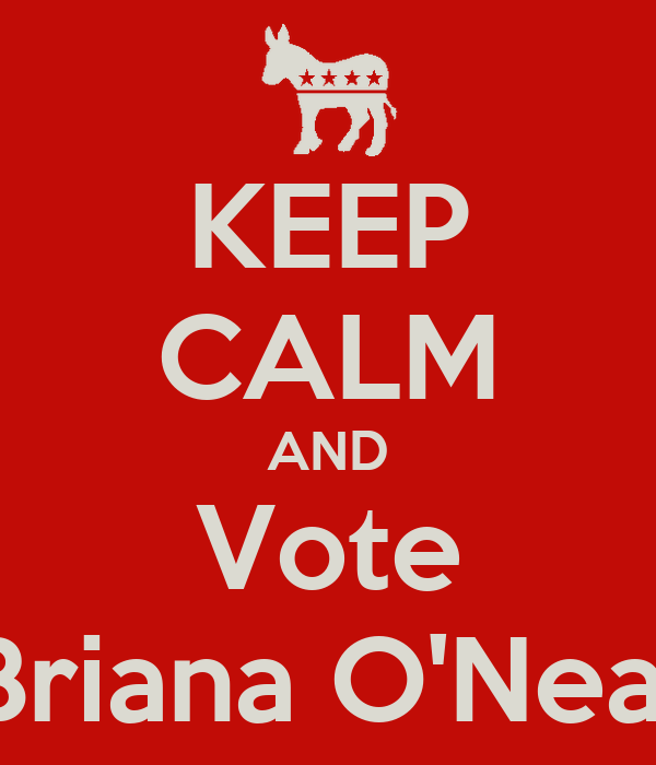 KEEP CALM AND Vote Briana O'Neal