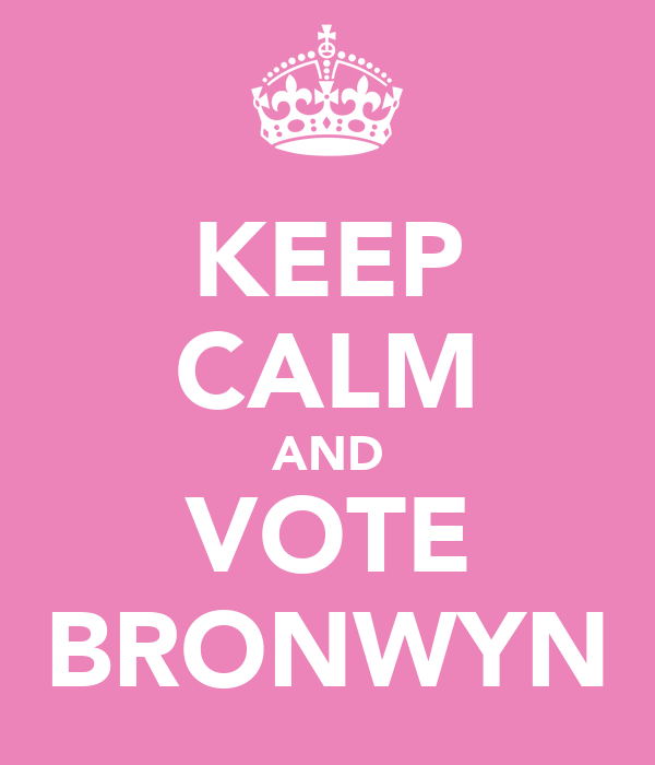 KEEP CALM AND VOTE BRONWYN