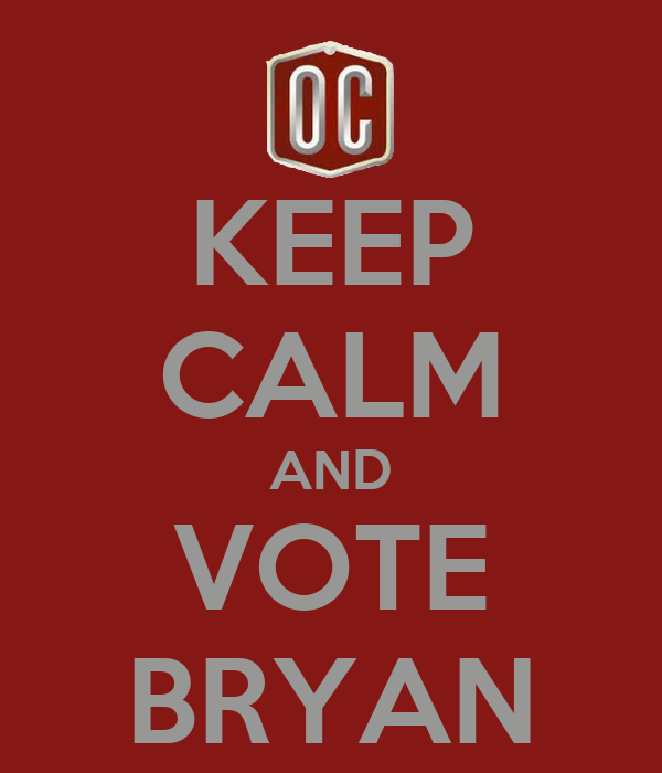 KEEP CALM AND VOTE BRYAN