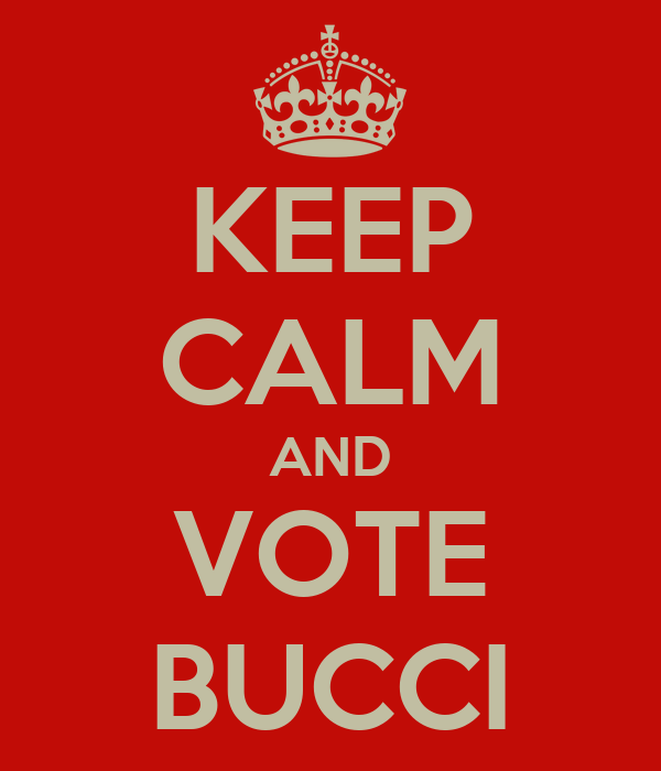 KEEP CALM AND VOTE BUCCI