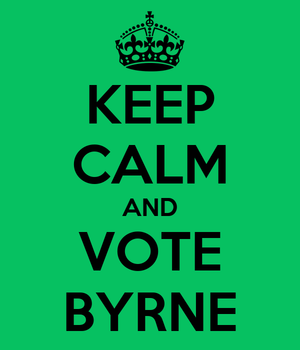 KEEP CALM AND VOTE BYRNE