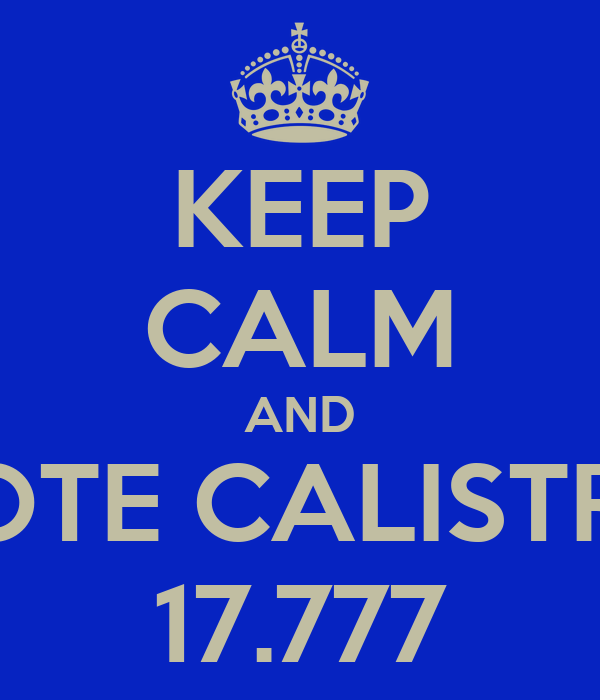KEEP CALM AND VOTE CALISTRO 17.777