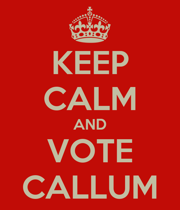 KEEP CALM AND VOTE CALLUM