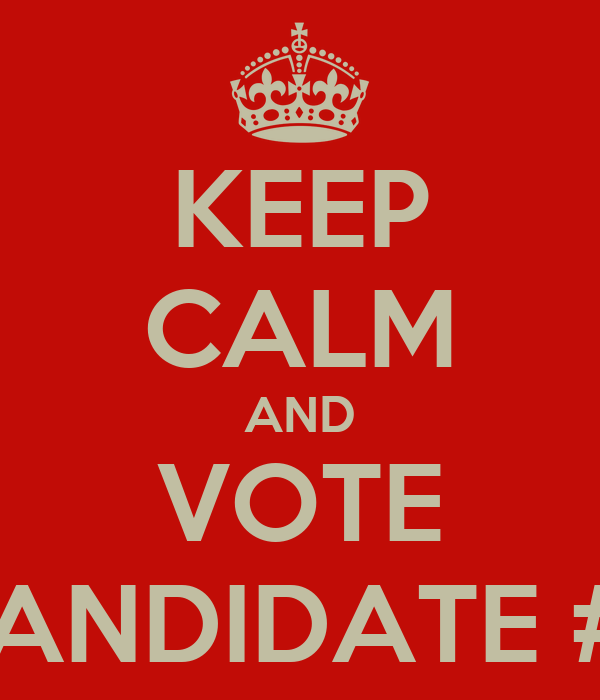 KEEP CALM AND VOTE CANDIDATE #7