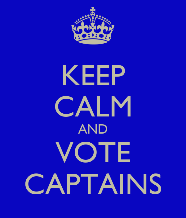 KEEP CALM AND VOTE CAPTAINS