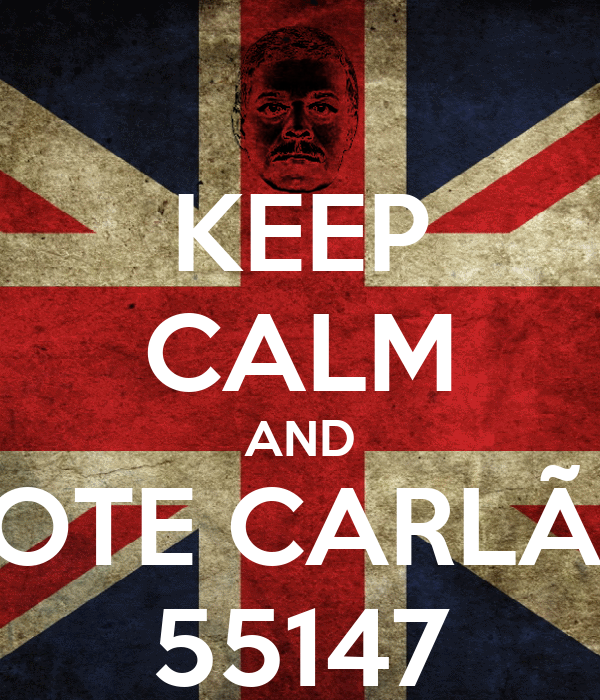 KEEP CALM AND VOTE CARLÃO 55147