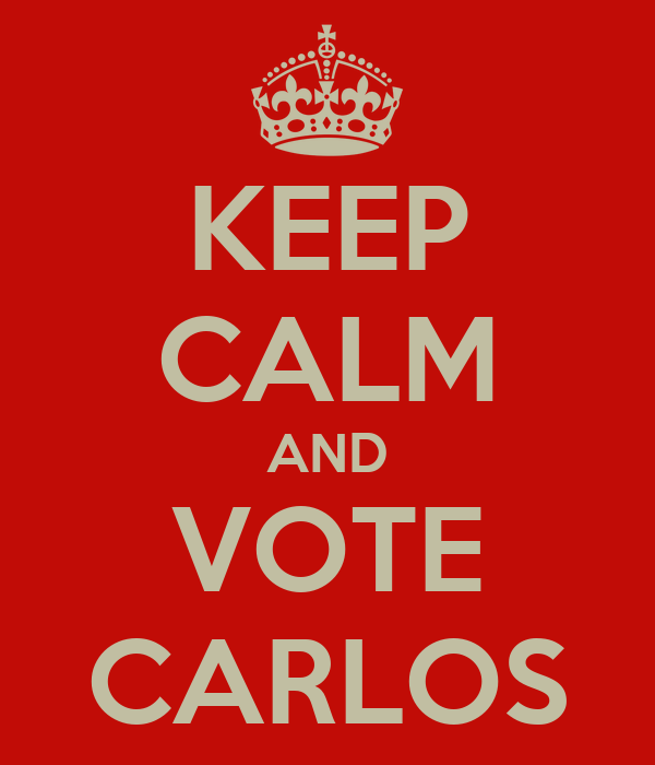 KEEP CALM AND VOTE CARLOS