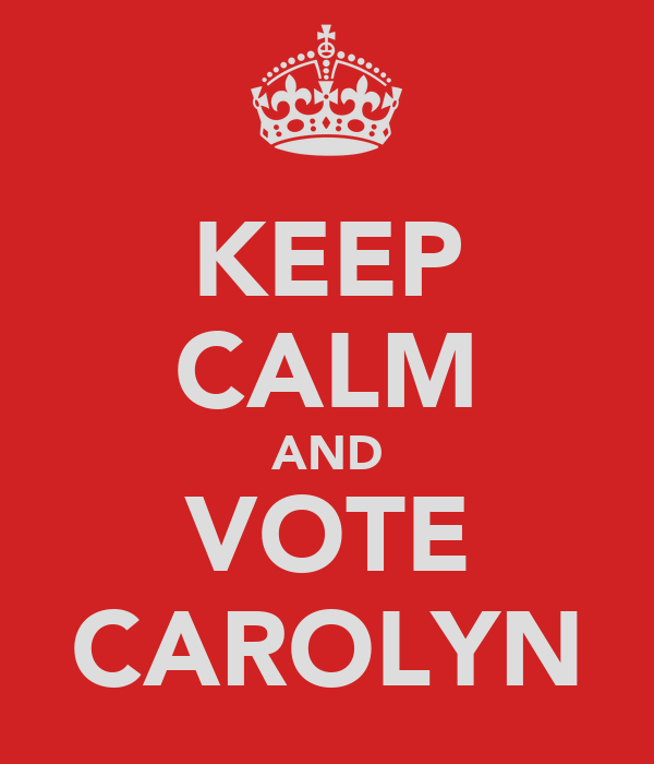 KEEP CALM AND VOTE CAROLYN