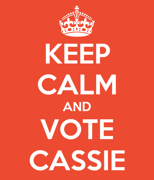 KEEP CALM AND VOTE CASSIE
