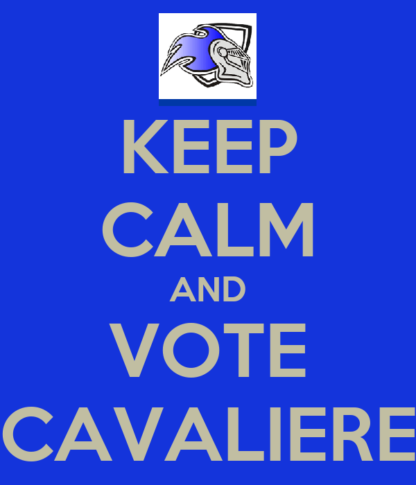 KEEP CALM AND VOTE CAVALIERE
