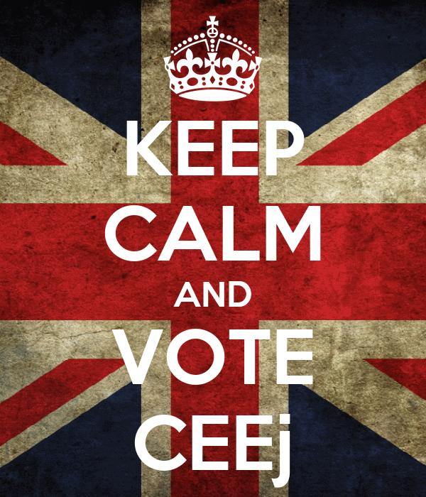KEEP CALM AND VOTE CEEj