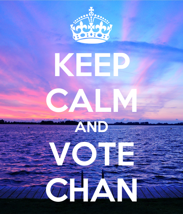 KEEP CALM AND VOTE CHAN