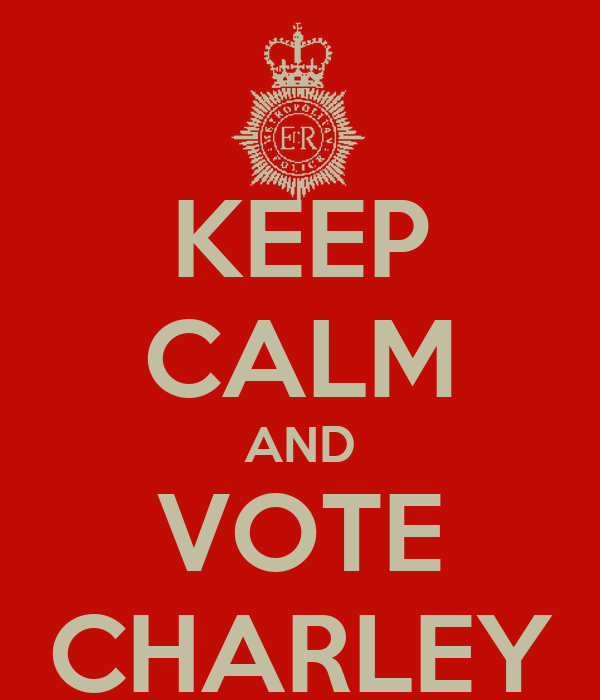 KEEP CALM AND VOTE CHARLEY