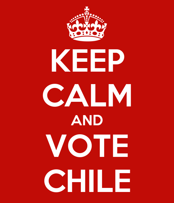 KEEP CALM AND VOTE CHILE