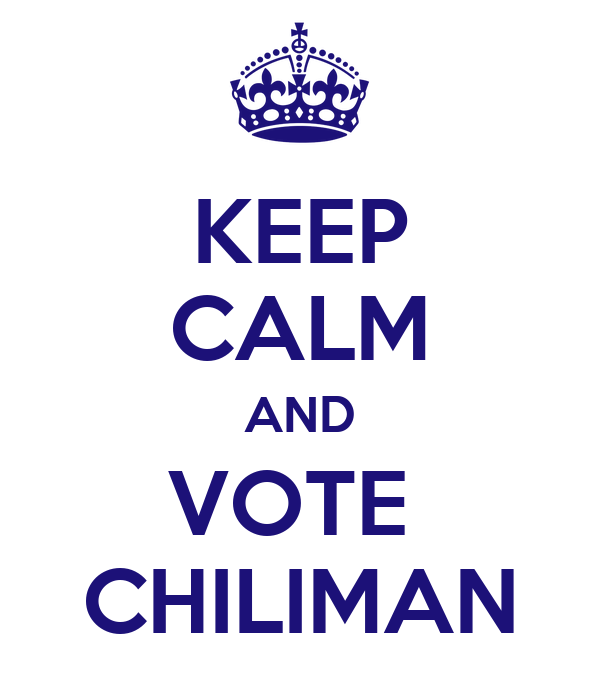 KEEP CALM AND VOTE  CHILIMAN
