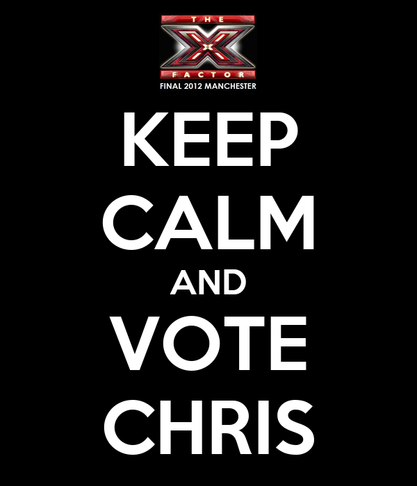 KEEP CALM AND VOTE CHRIS