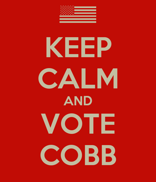 KEEP CALM AND VOTE COBB