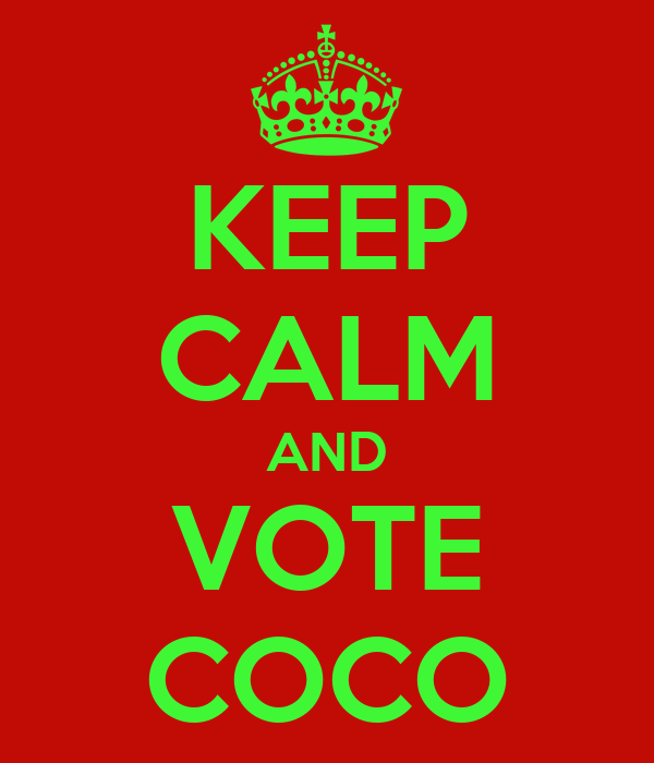 KEEP CALM AND VOTE COCO