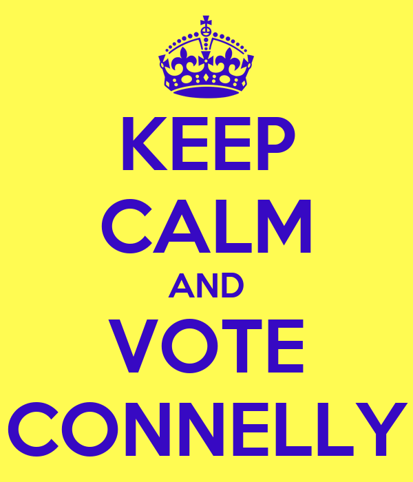 KEEP CALM AND VOTE CONNELLY
