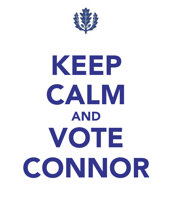 KEEP CALM AND VOTE CONNOR