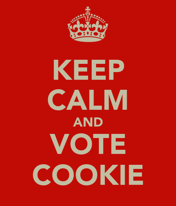KEEP CALM AND VOTE COOKIE