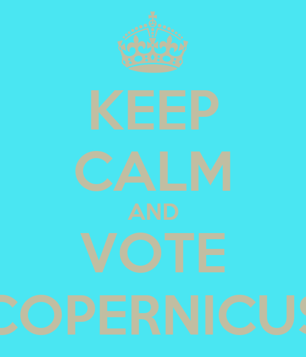 KEEP CALM AND VOTE COPERNICUS