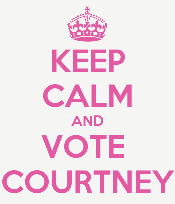 KEEP CALM AND VOTE  COURTNEY