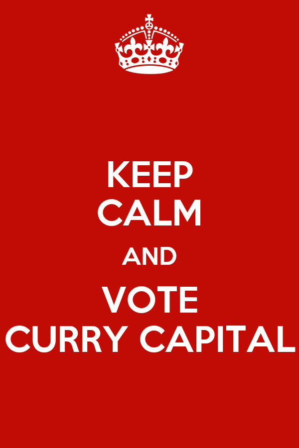 KEEP CALM AND VOTE CURRY CAPITAL