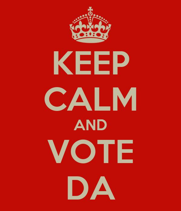 KEEP CALM AND VOTE DA