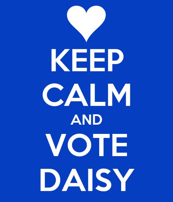 KEEP CALM AND VOTE DAISY