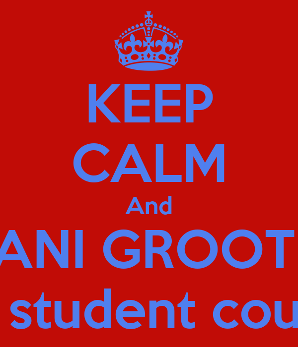 KEEP CALM And VOTE DANI GROOTENBOER For student council