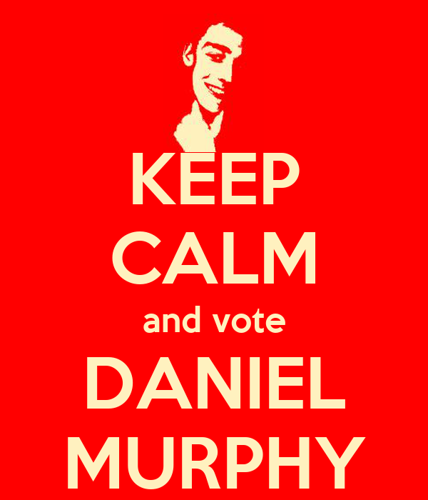 KEEP CALM and vote DANIEL MURPHY