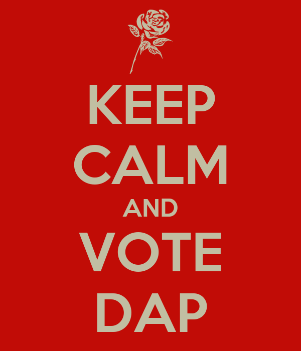 KEEP CALM AND VOTE DAP