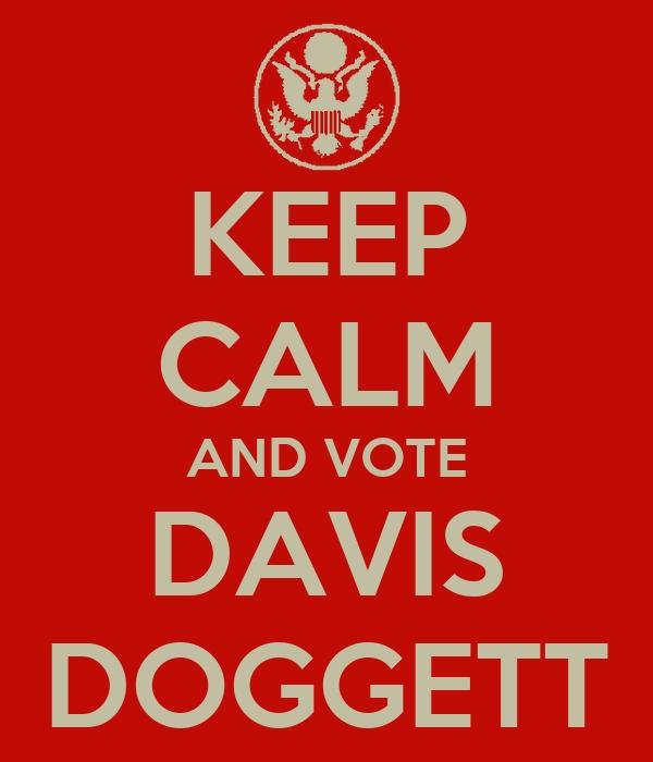 KEEP CALM AND VOTE DAVIS DOGGETT