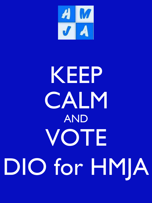 KEEP CALM AND VOTE DIO for HMJA