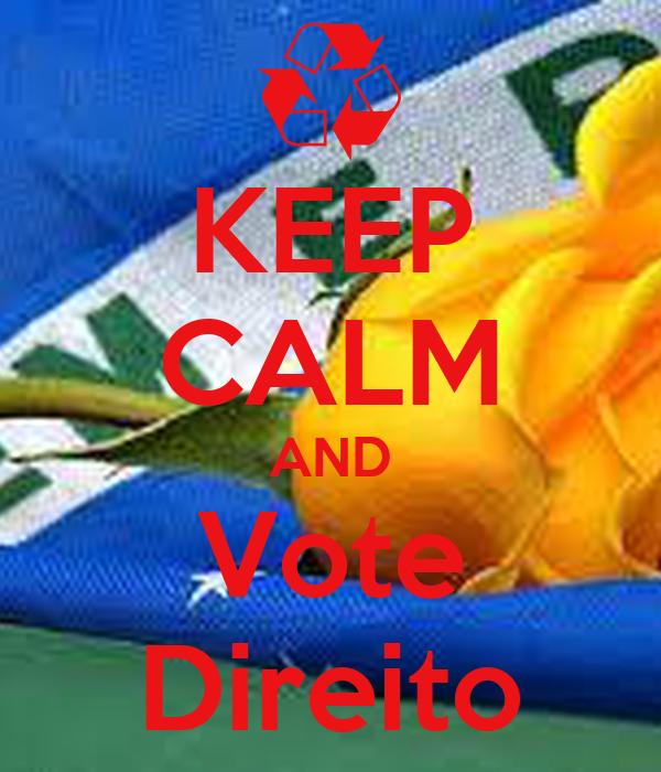 KEEP CALM AND Vote Direito