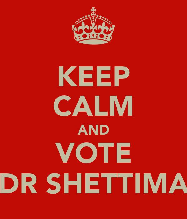 KEEP CALM AND VOTE DR SHETTIMA