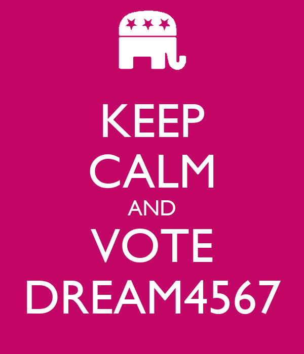 KEEP CALM AND VOTE DREAM4567