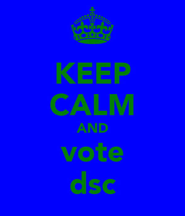KEEP CALM AND vote dsc