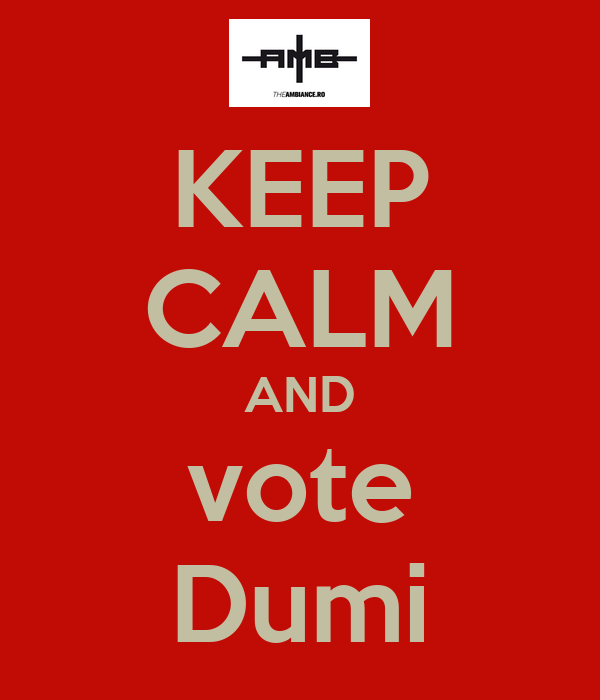 KEEP CALM AND vote Dumi