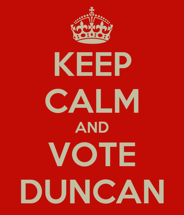 KEEP CALM AND VOTE DUNCAN