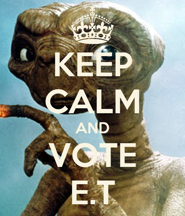 KEEP CALM AND VOTE E.T