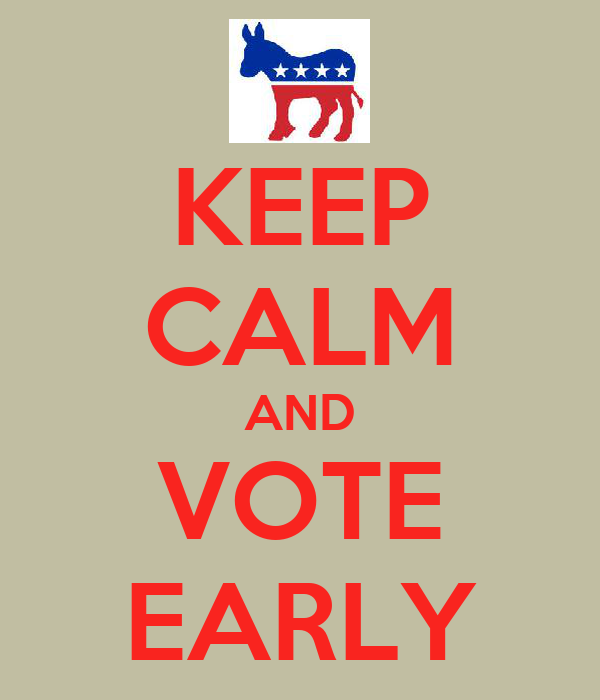 KEEP CALM AND VOTE EARLY