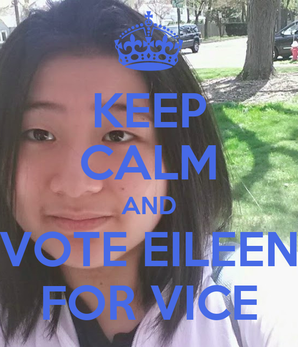 KEEP CALM AND VOTE EILEEN FOR VICE