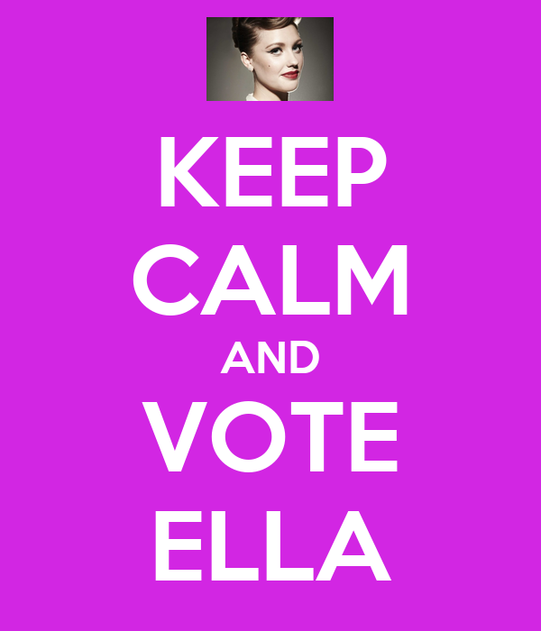 KEEP CALM AND VOTE ELLA